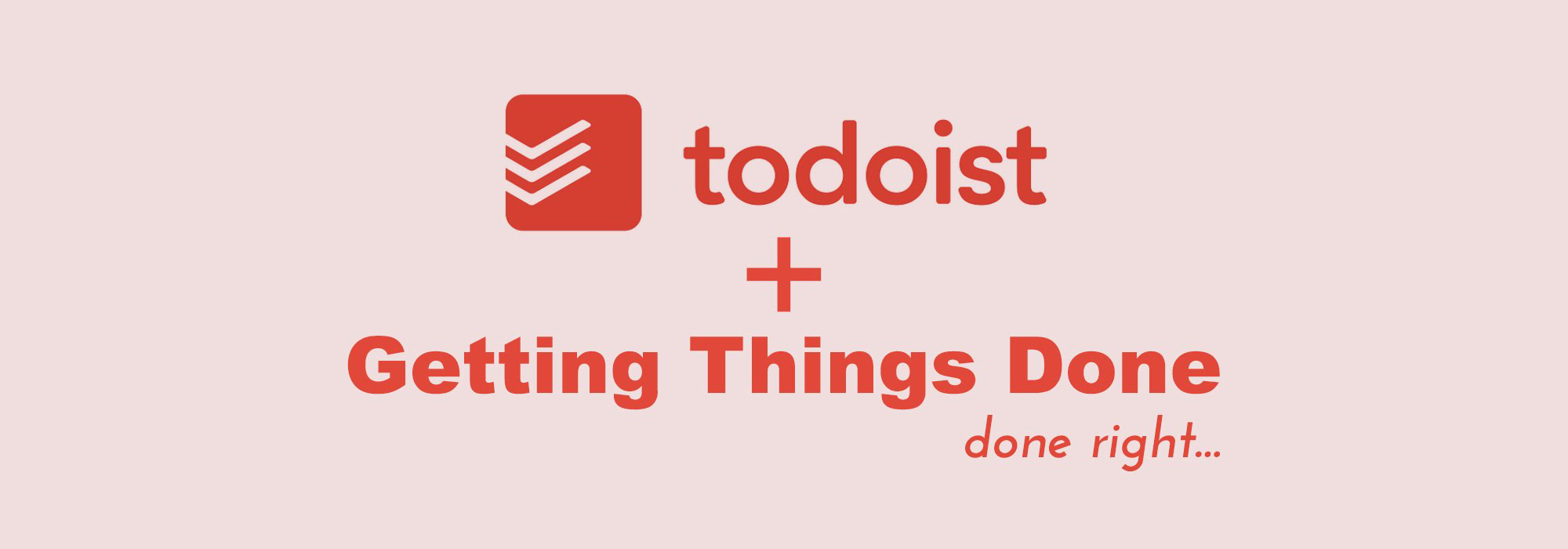 Organisation tools as a PhD student: GTD with Todoist